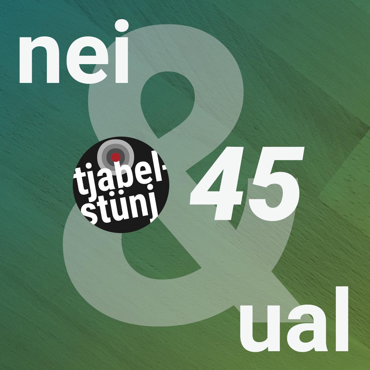 #45: tesken nei an ual