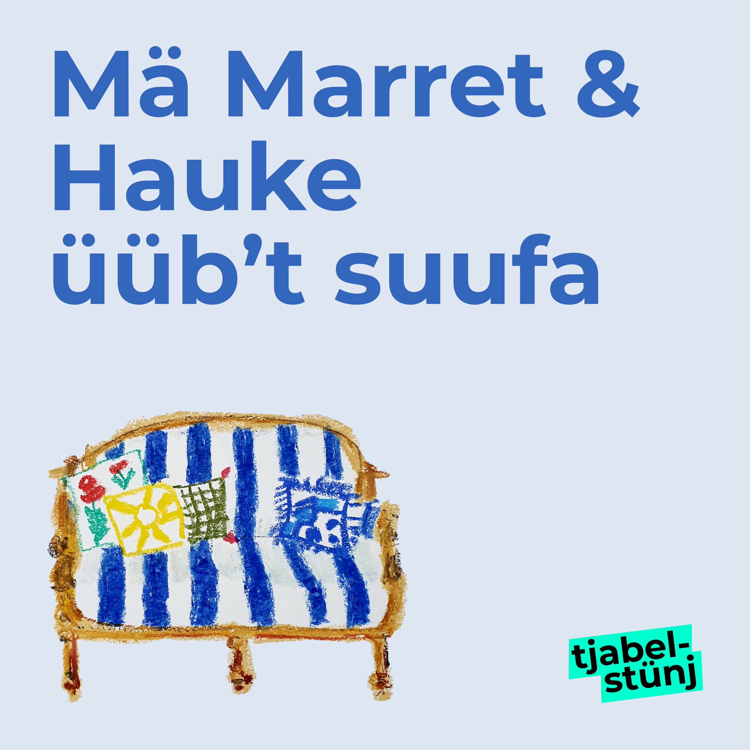Mä Marret & Hauke üüb't suufa [archiwiaret]